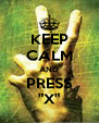 """KEEP CALM AND PRESS """"X"""" - Personalised Poster A4 size"""