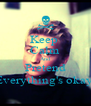 Keep  Calm And Pretend Everything's okay. - Personalised Poster A4 size