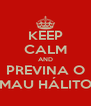 KEEP CALM AND PREVINA O MAU HÁLITO - Personalised Poster A4 size