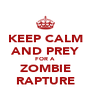 KEEP CALM AND PREY FOR A ZOMBIE RAPTURE - Personalised Poster A4 size