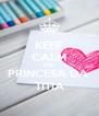 KEEP CALM AND PRINCESA DA  TITIA - Personalised Poster A4 size