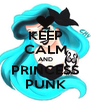 KEEP CALM AND PRINCESS PUNK - Personalised Poster A4 size