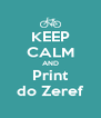 KEEP CALM AND Print do Zeref - Personalised Poster A4 size