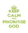 KEEP CALM AND PRIORITISE GOD - Personalised Poster A4 size