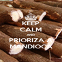 KEEP CALM AND PRIORIZA A MANDIOCA - Personalised Poster A4 size