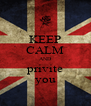 KEEP CALM AND privite you - Personalised Poster A4 size