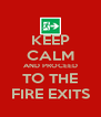 KEEP CALM AND PROCEED TO THE FIRE EXITS - Personalised Poster A4 size