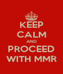 KEEP CALM AND PROCEED WITH MMR - Personalised Poster A4 size