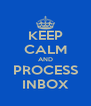 KEEP CALM AND PROCESS INBOX - Personalised Poster A4 size