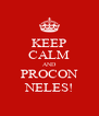 KEEP CALM AND PROCON NELES! - Personalised Poster A4 size