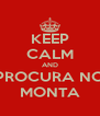 KEEP CALM AND PROCURA NO MONTA - Personalised Poster A4 size