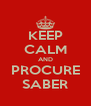 KEEP CALM AND PROCURE SABER - Personalised Poster A4 size