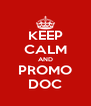 KEEP CALM AND PROMO DOC - Personalised Poster A4 size