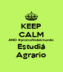 KEEP CALM AND #promofindelmundo Estudiá Agrario - Personalised Poster A4 size