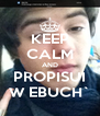 KEEP CALM AND PROPISUI W EBUCH` - Personalised Poster A4 size
