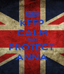 KEEP CALM AND PROTECT ANNA - Personalised Poster A4 size