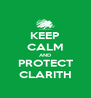 KEEP CALM AND PROTECT CLARITH - Personalised Poster A4 size