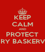 KEEP CALM AND PROTECT HENRY BASKERVILLE - Personalised Poster A4 size