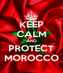 KEEP CALM AND PROTECT MOROCCO - Personalised Poster A4 size