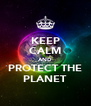 KEEP CALM AND PROTECT THE PLANET - Personalised Poster A4 size