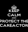 KEEP CALM AND PROTECT THE SCAREACTORS - Personalised Poster A4 size