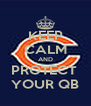 KEEP CALM AND PROTECT  YOUR QB - Personalised Poster A4 size