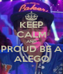 KEEP CALM AND PROUD BE A ALEGO - Personalised Poster A4 size