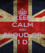 KEEP CALM AND PROUD OF 1 D - Personalised Poster A4 size