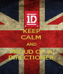 KEEP CALM AND PROUD OF A DIRECTIONER - Personalised Poster A4 size
