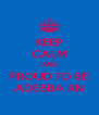 KEEP CALM AND PROUD TO BE ADEBBA RN - Personalised Poster A4 size