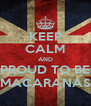KEEP CALM AND PROUD TO BE MACARANAS - Personalised Poster A4 size