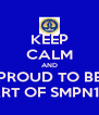 KEEP CALM AND PROUD TO BE PART OF SMPN1Yk - Personalised Poster A4 size