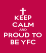 KEEP CALM AND PROUD TO BE YFC - Personalised Poster A4 size