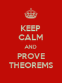 KEEP CALM AND PROVE THEOREMS - Personalised Poster A4 size