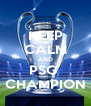 KEEP CALM AND PSG  CHAMPION - Personalised Poster A4 size