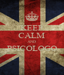 KEEP CALM AND PSICOLOGO  - Personalised Poster A4 size