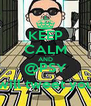 KEEP CALM AND @PSY will tweet you - Personalised Poster A4 size