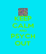 KEEP CALM AND PSYCH OUT - Personalised Poster A4 size