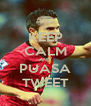 KEEP CALM AND PUASA TWEET - Personalised Poster A4 size