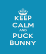 KEEP CALM AND PUCK BUNNY - Personalised Poster A4 size