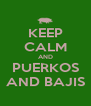 KEEP CALM AND PUERKOS AND BAJIS - Personalised Poster A4 size