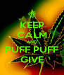 KEEP CALM AND PUFF PUFF GIVE - Personalised Poster A4 size