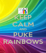 KEEP CALM AND PUKE RAINBOWS - Personalised Poster A4 size
