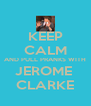 KEEP CALM AND PULL PRANKS WITH JEROME  CLARKE - Personalised Poster A4 size