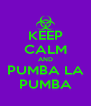 KEEP CALM AND PUMBA LA PUMBA - Personalised Poster A4 size