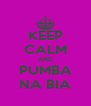KEEP CALM AND PUMBA NA BIA - Personalised Poster A4 size