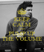 KEEP CALM AND PUMP UP THE VOLUME - Personalised Poster A4 size
