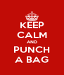 KEEP CALM AND PUNCH A BAG - Personalised Poster A4 size