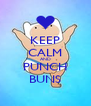 KEEP CALM AND PUNCH BUNS - Personalised Poster A4 size