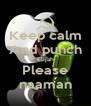 Keep calm And punch Elijah Please naaman - Personalised Poster A4 size